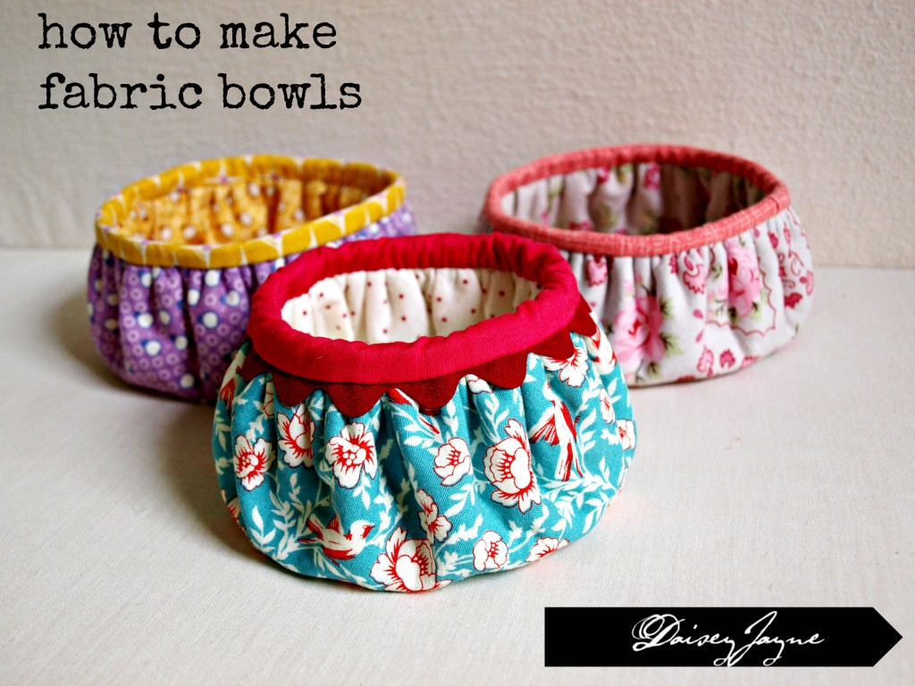 How to make fabric bowls…